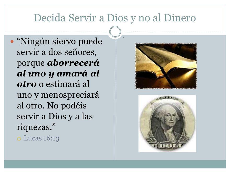 Decida Servir a Dios y no al Dinero