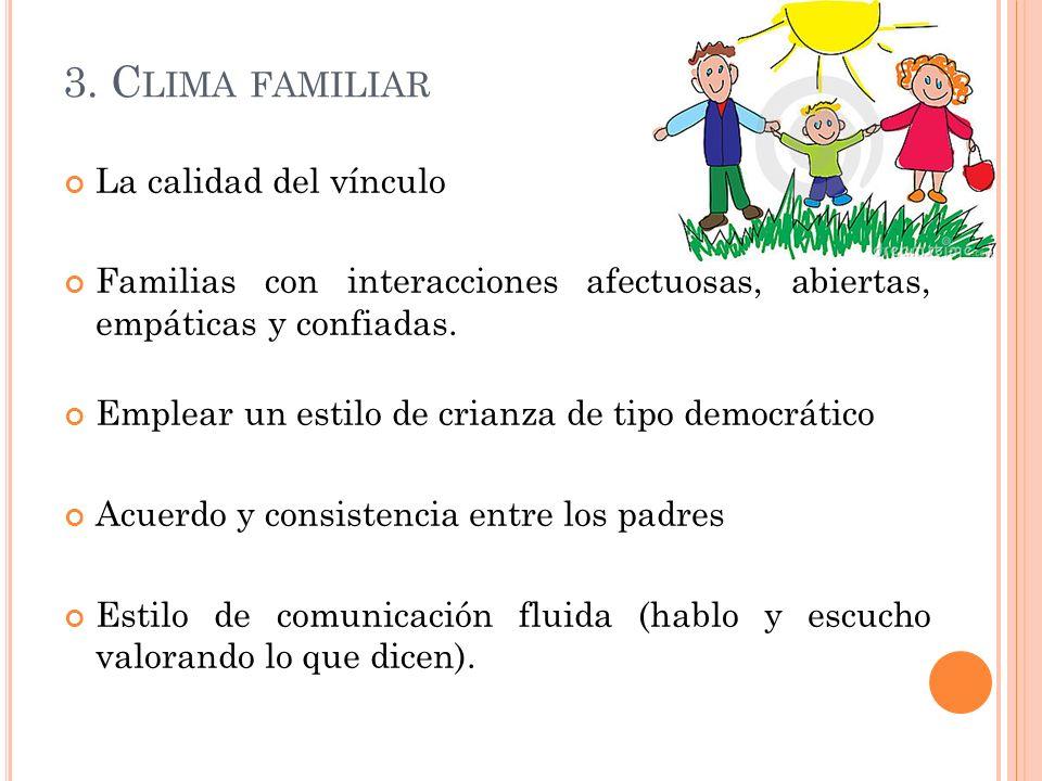 3. Clima familiar La calidad del vínculo