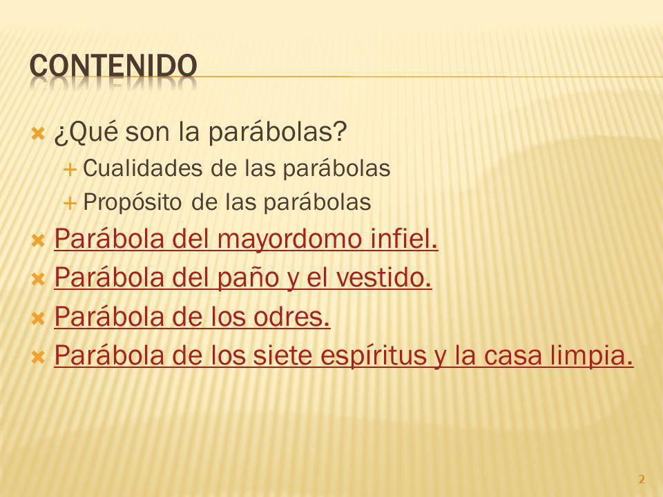 Contenido ¿Qué son la parábolas Parábola del mayordomo infiel.