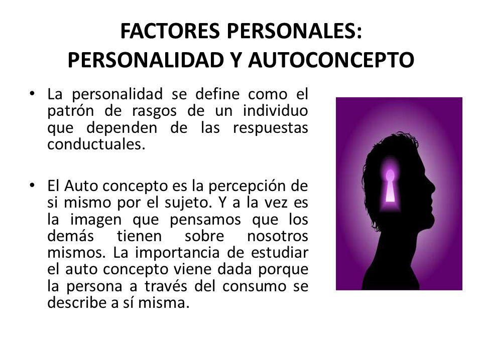 FACTORES PERSONALES: PERSONALIDAD Y AUTOCONCEPTO