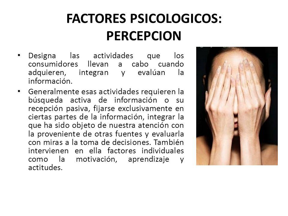 FACTORES PSICOLOGICOS: PERCEPCION