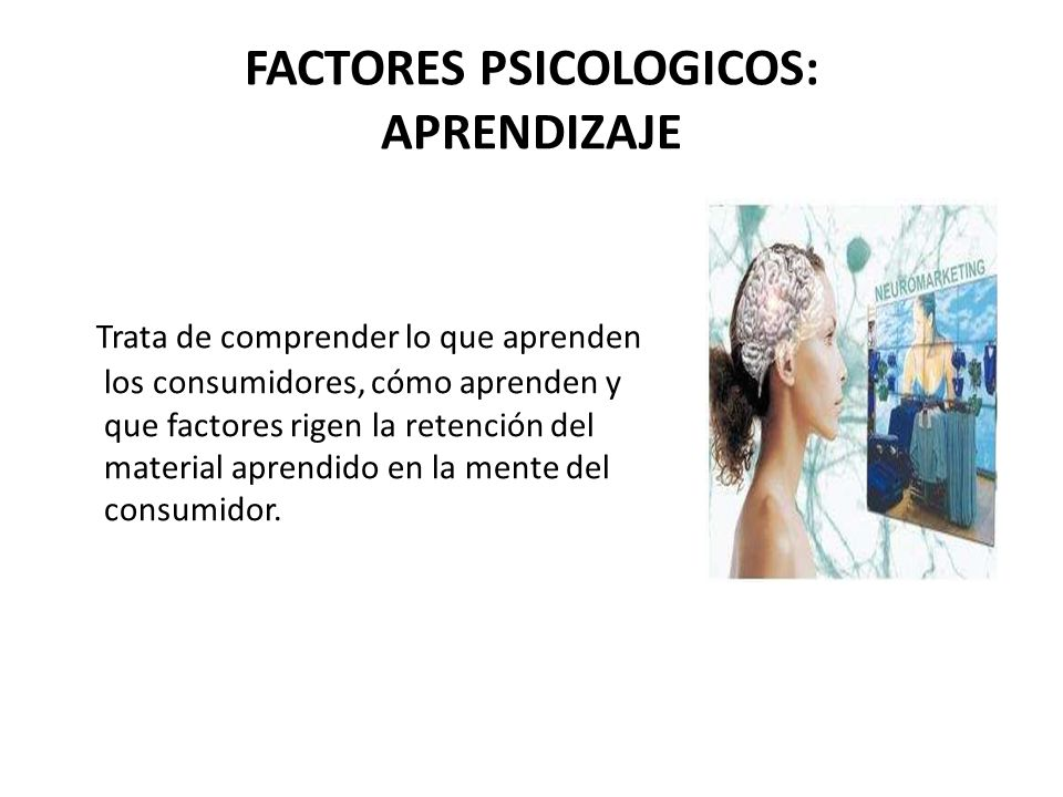 FACTORES PSICOLOGICOS: APRENDIZAJE