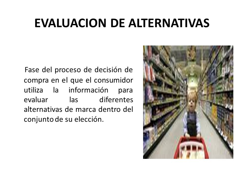 EVALUACION DE ALTERNATIVAS