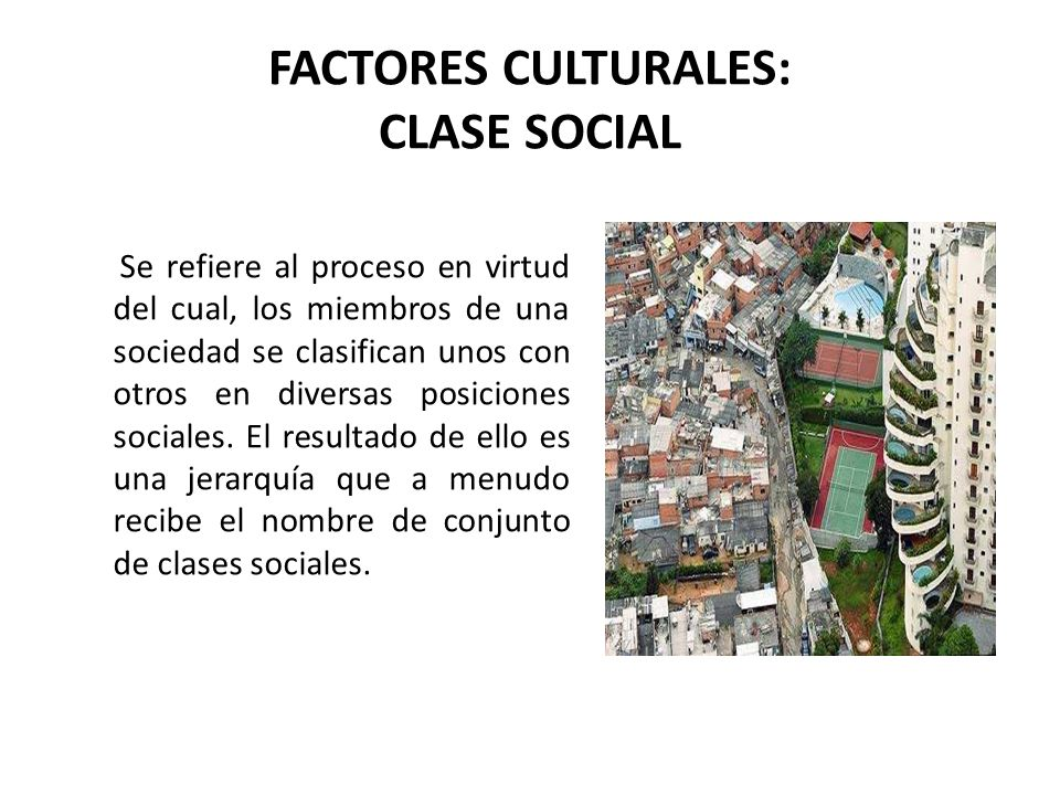 FACTORES CULTURALES: CLASE SOCIAL