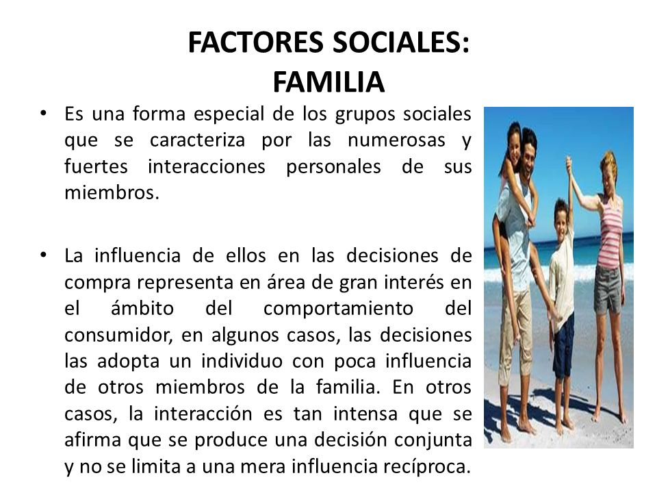 FACTORES SOCIALES: FAMILIA