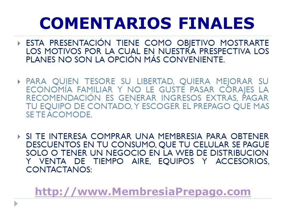 COMENTARIOS FINALES http://www.MembresiaPrepago.com