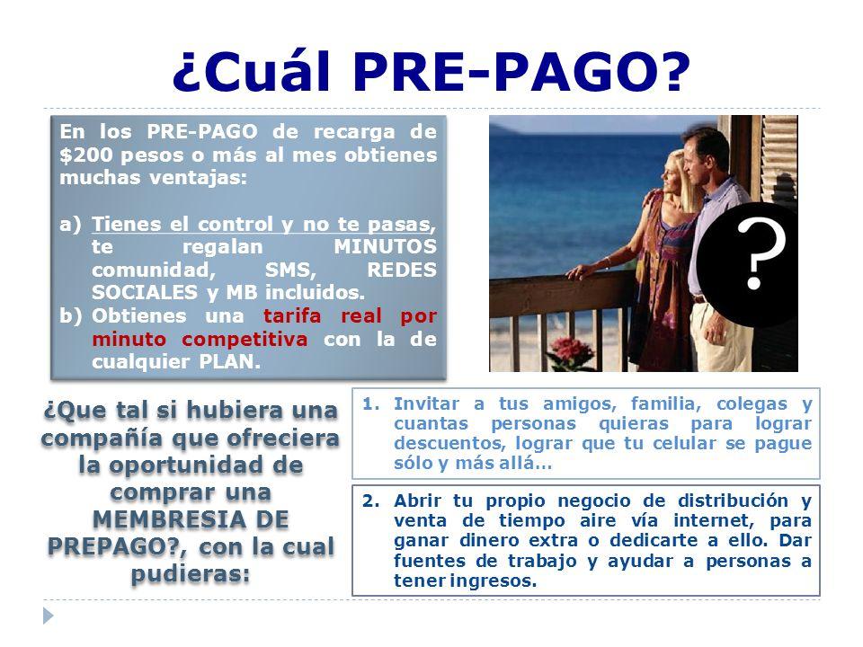¿Cuál PRE-PAGO En los PRE-PAGO de recarga de $200 pesos o más al mes obtienes muchas ventajas: