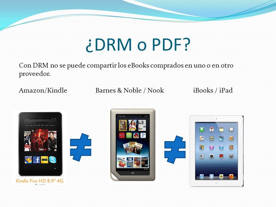 ¿DRM o PDF Con DRM no se puede compartir los eBooks comprados en uno o en otro proveedor.