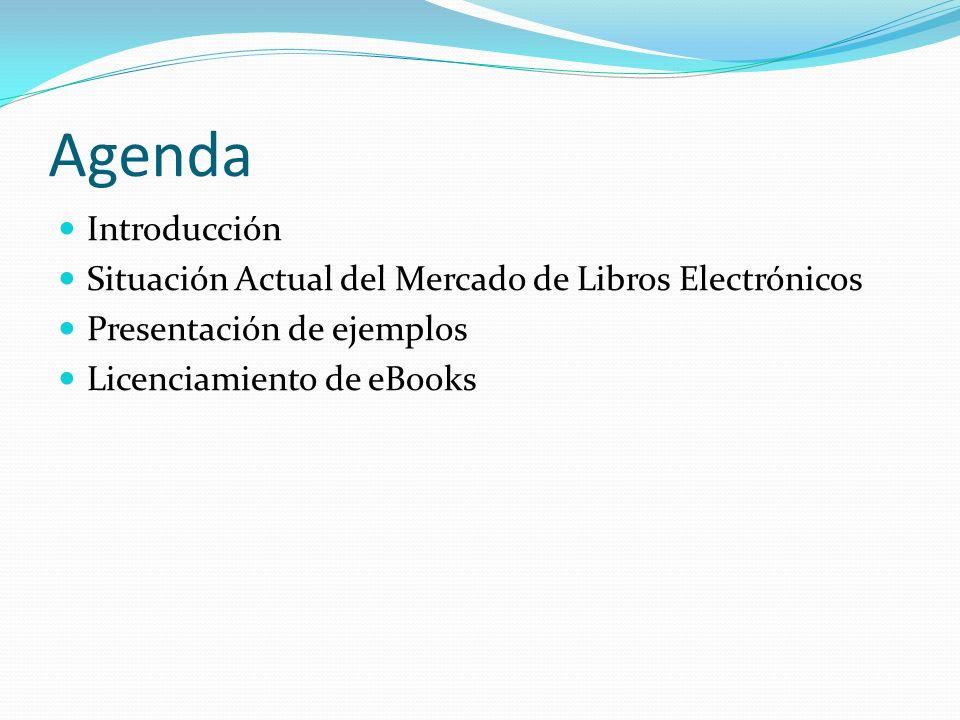 Agenda Introducción. Situación Actual del Mercado de Libros Electrónicos. Presentación de ejemplos.