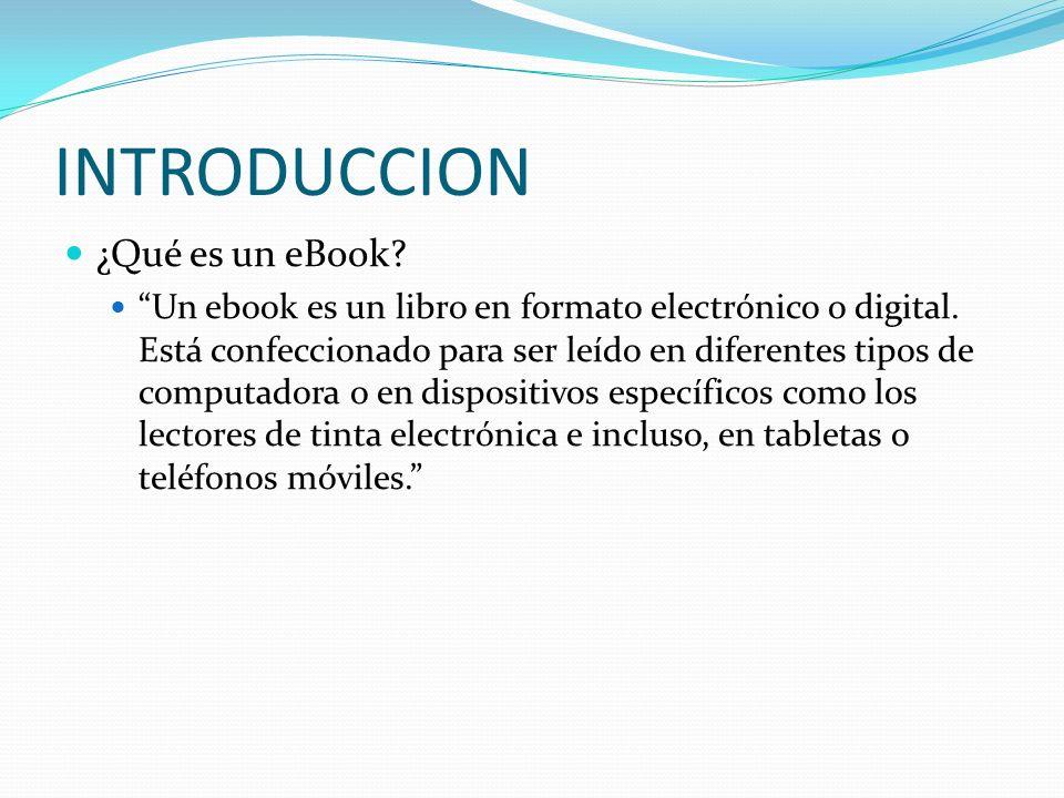 INTRODUCCION ¿Qué es un eBook
