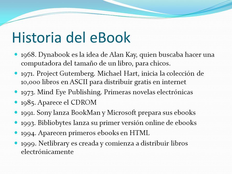 Historia del eBook 1968. Dynabook es la idea de Alan Kay, quien buscaba hacer una computadora del tamaño de un libro, para chicos.