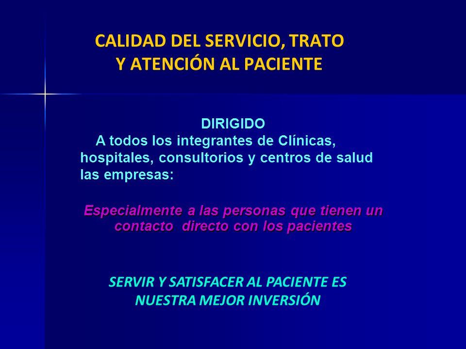 CALIDAD DEL SERVICIO, TRATO Y ATENCIÓN AL PACIENTE