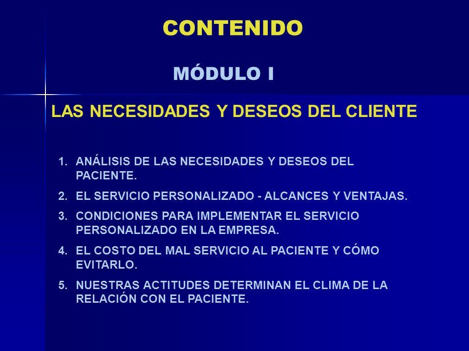 CONTENIDO MÓDULO I LAS NECESIDADES Y DESEOS DEL CLIENTE