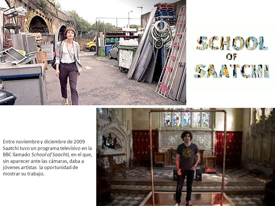 Entre noviembre y diciembre de 2009 Saatchi tuvo un programa televisivo en la BBC llamado School of Saachti, en el que, sin aparecer ante las cámaras, daba a jóvenes artistas la oportunidad de mostrar su trabajo.