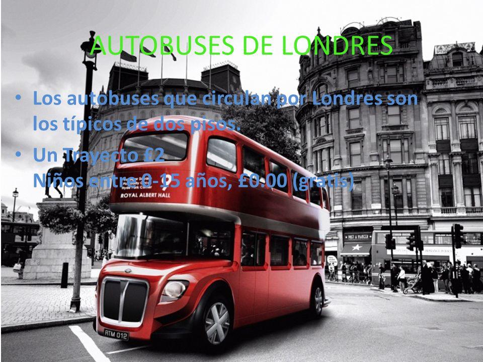 AUTOBUSES DE LONDRES Los autobuses que circulan por Londres son los típicos de dos pisos.