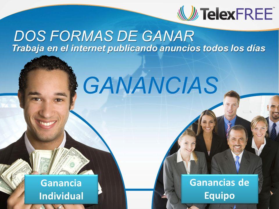 GANANCIAS DOS FORMAS DE GANAR Ganancia Individual Ganancias de Equipo
