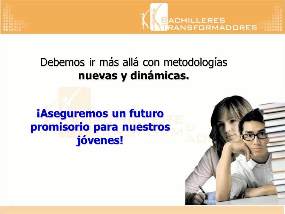 ¡Aseguremos un futuro promisorio para nuestros jóvenes!