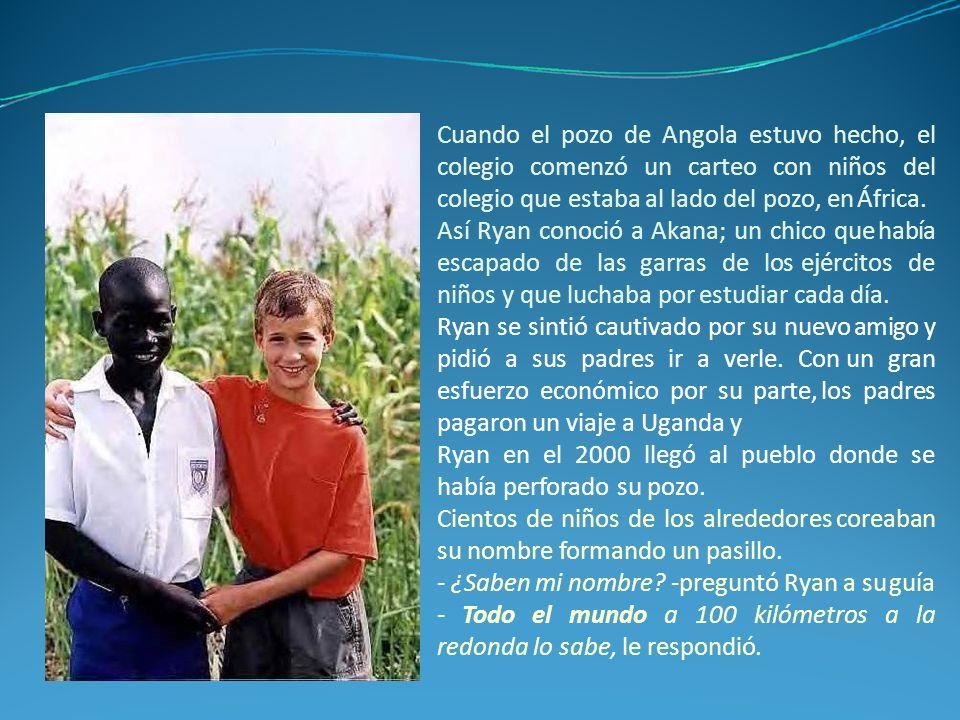 Ryan en el 2000 llegó al pueblo donde se había perforado su pozo.
