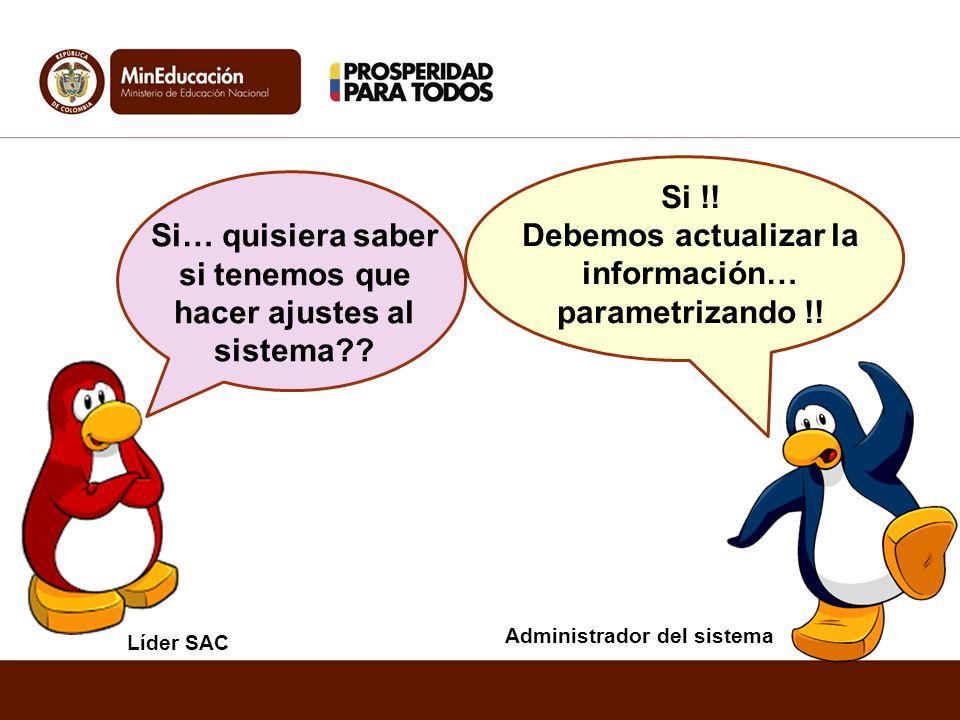 Debemos actualizar la información… parametrizando !!
