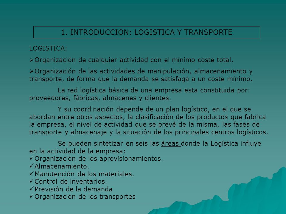 1. INTRODUCCION: LOGISTICA Y TRANSPORTE