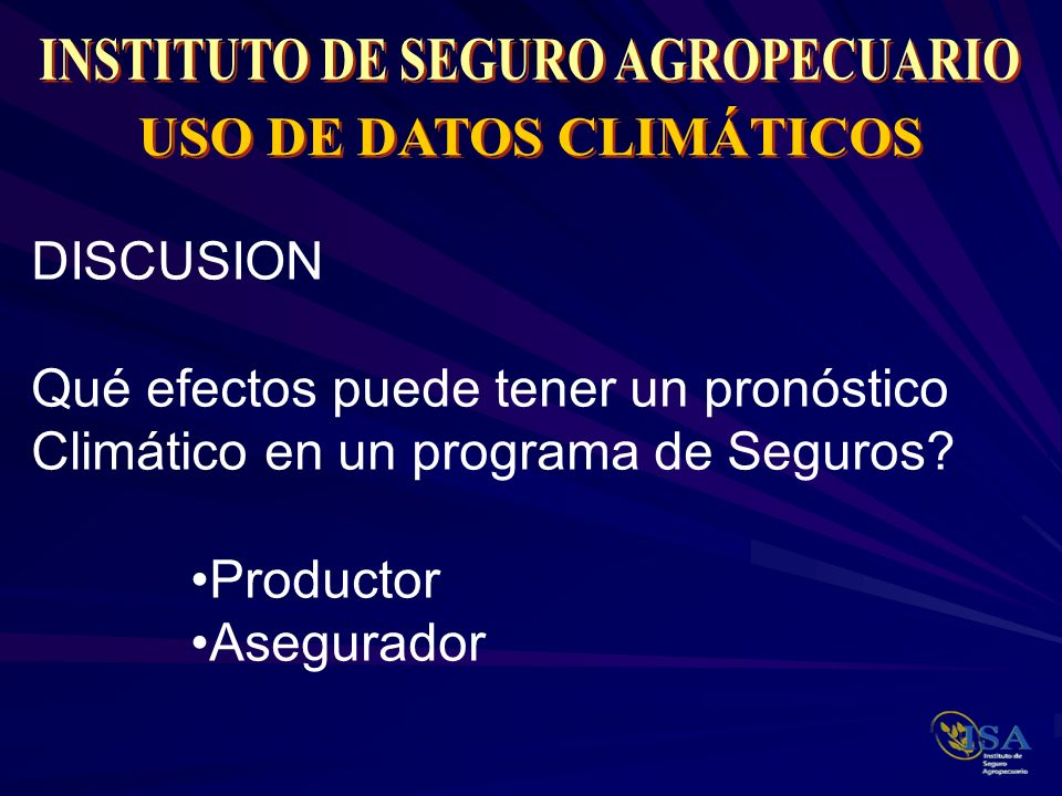 INSTITUTO DE SEGURO AGROPECUARIO USO DE DATOS CLIMÁTICOS