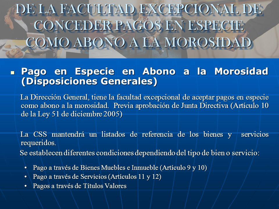 DE LA FACULTAD EXCEPCIONAL DE CONCEDER PAGOS EN ESPECIE COMO ABONO A LA MOROSIDAD