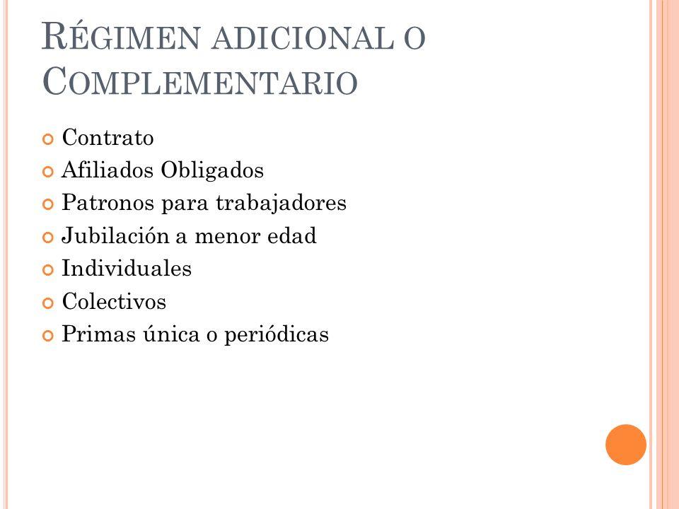 Régimen adicional o Complementario