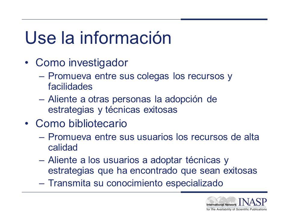 Use la información Como investigador Como bibliotecario