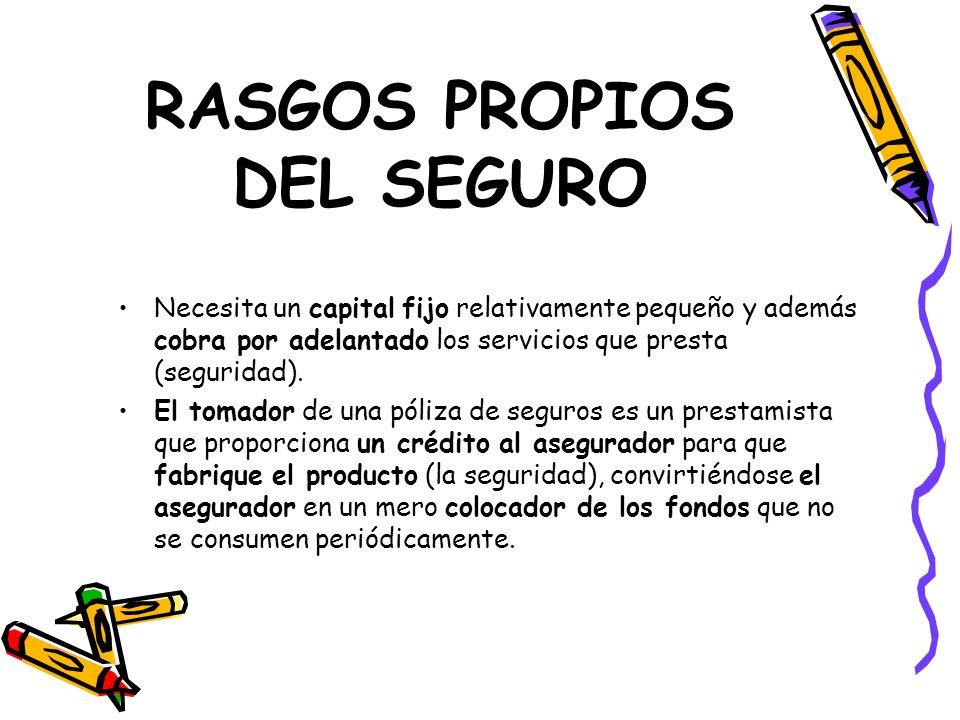 RASGOS PROPIOS DEL SEGURO