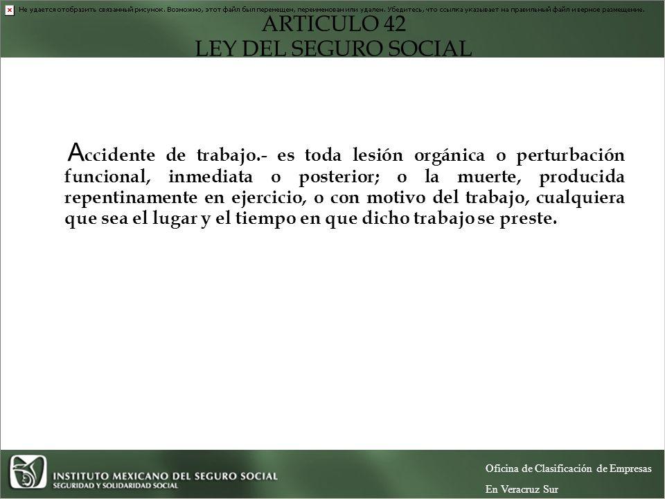 ARTICULO 42 LEY DEL SEGURO SOCIAL