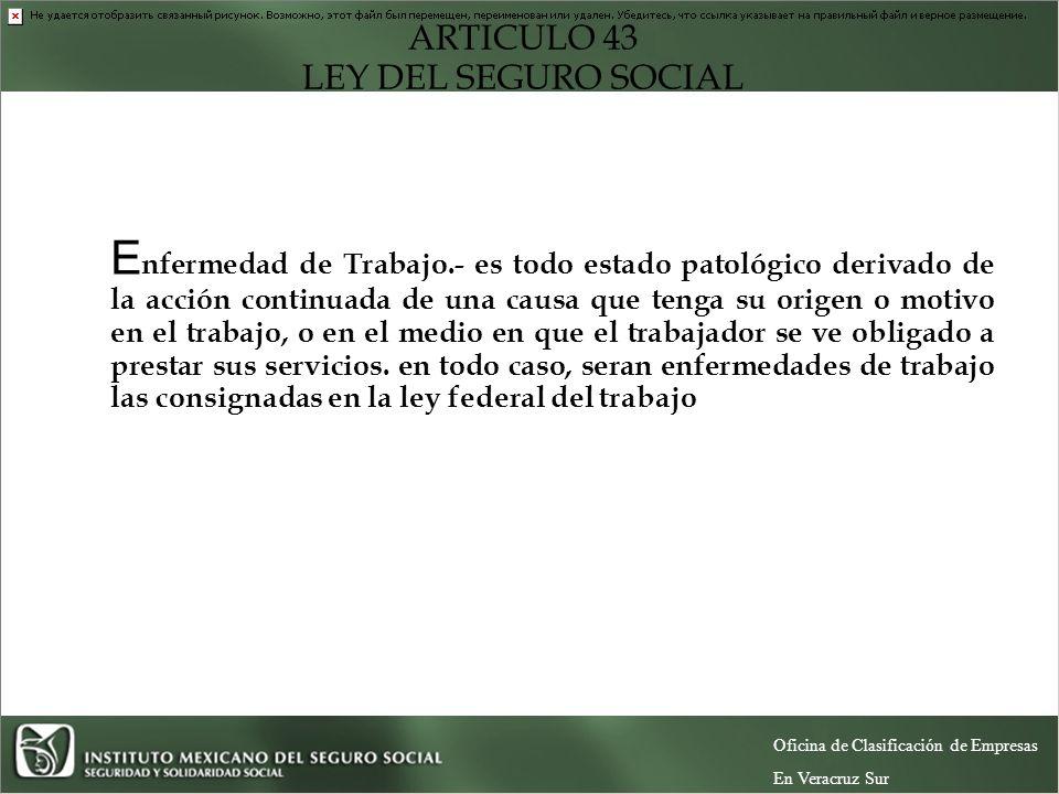ARTICULO 43 LEY DEL SEGURO SOCIAL