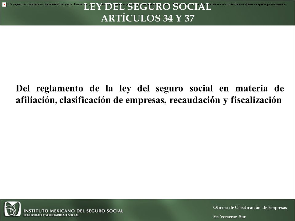 LEY DEL SEGURO SOCIAL ARTÍCULOS 34 Y 37