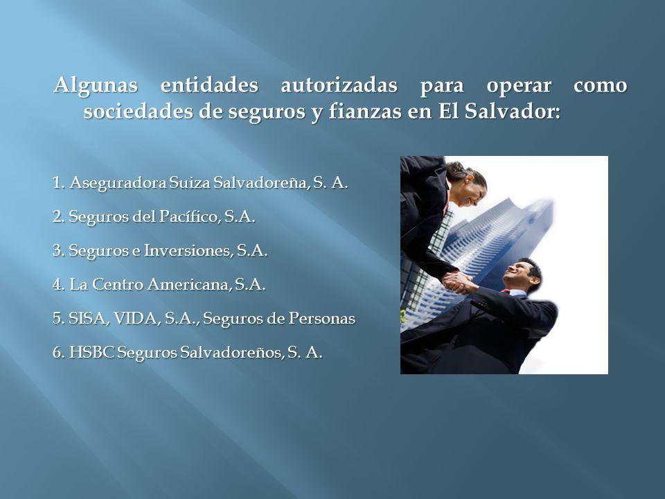 Algunas entidades autorizadas para operar como sociedades de seguros y fianzas en El Salvador: