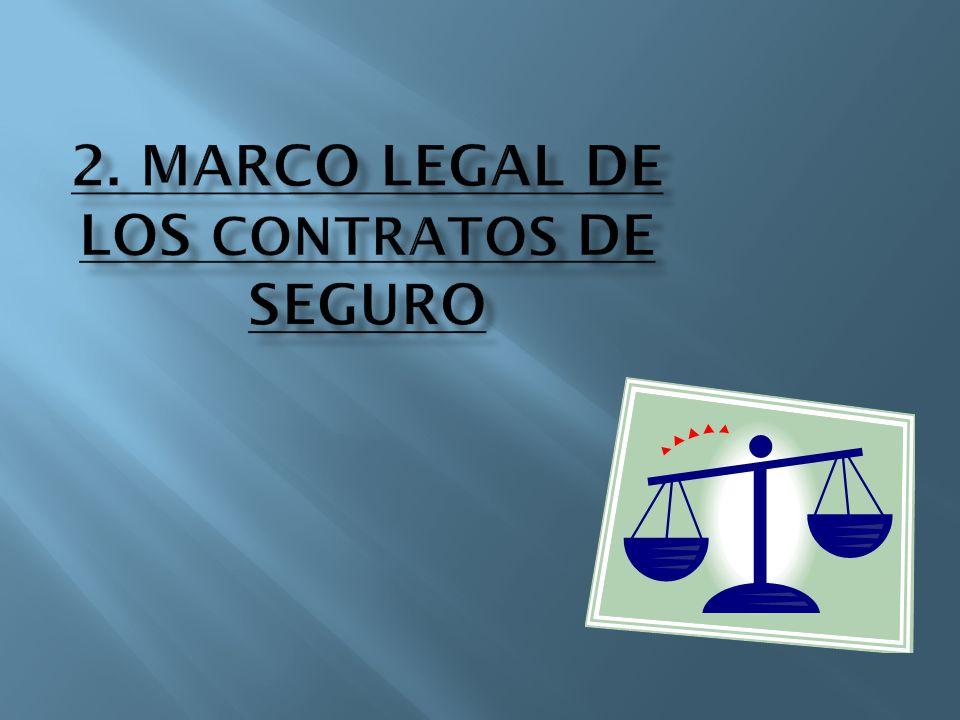 2. MARCO LEGAL DE LOS CONTRATOS DE SEGURO