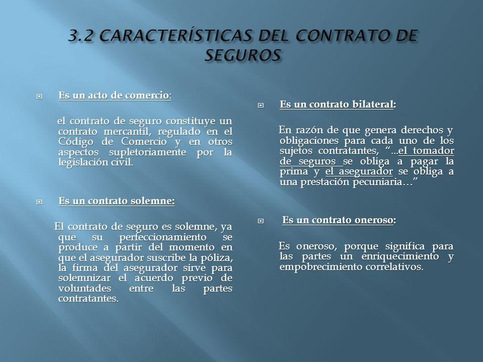 3.2 CARACTERÍSTICAS DEL CONTRATO DE SEGUROS