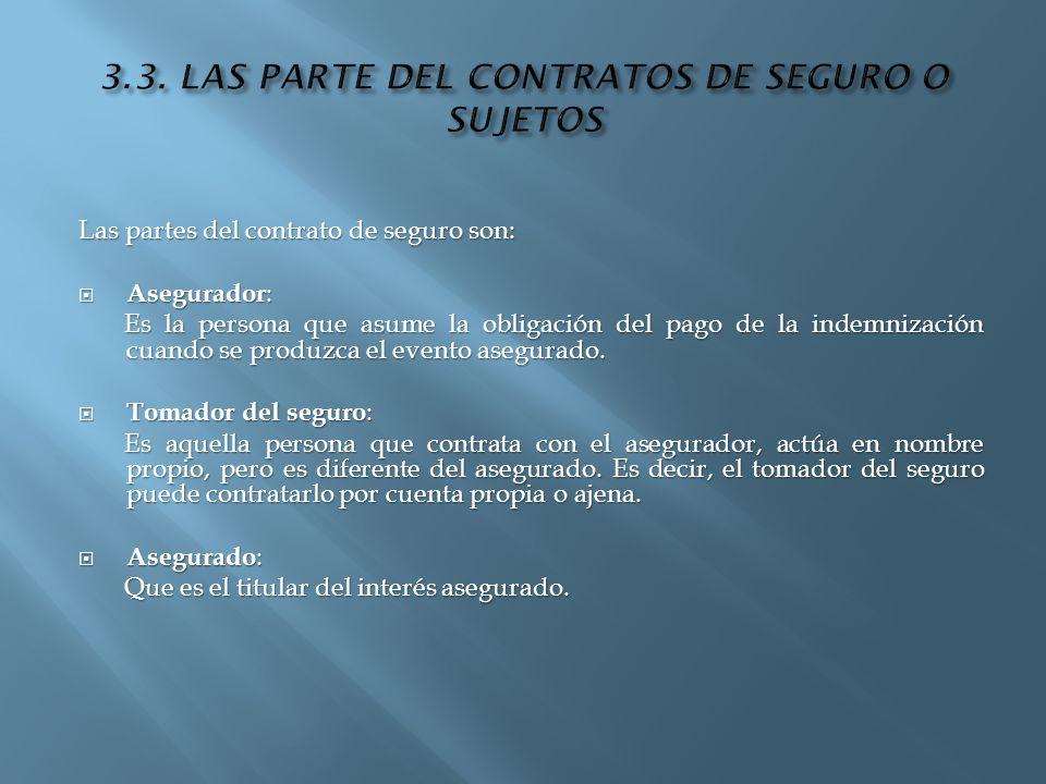 3.3. LAS PARTE DEL CONTRATOS DE SEGURO O SUJETOS