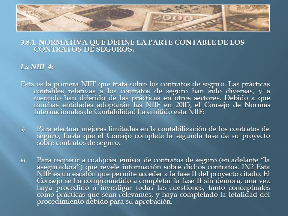 3.8.1. NORMATIVA QUE DEFINE LA PARTE CONTABLE DE LOS CONTRATOS DE SEGUROS.-
