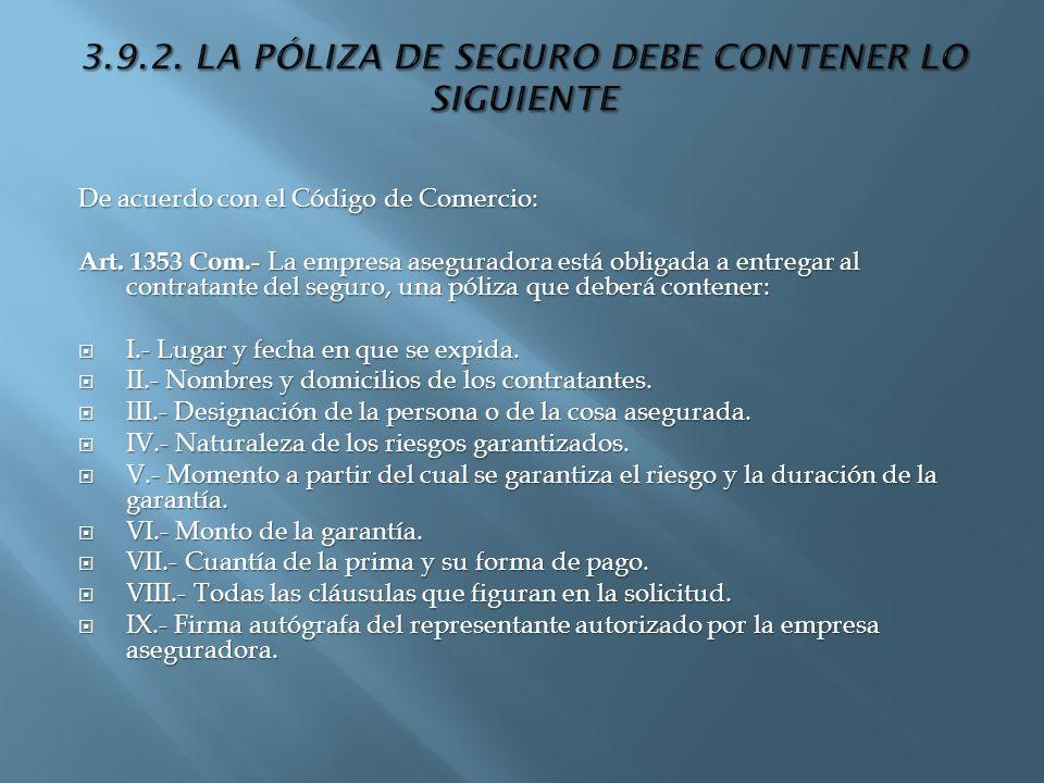 3.9.2. LA PÓLIZA DE SEGURO DEBE CONTENER LO SIGUIENTE
