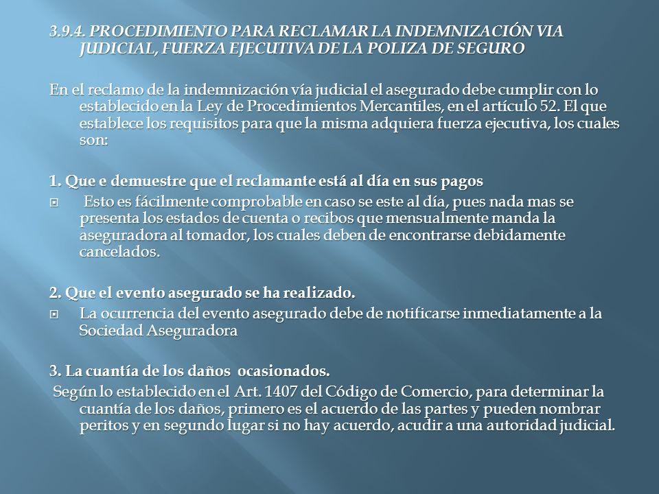 3.9.4. PROCEDIMIENTO PARA RECLAMAR LA INDEMNIZACIÓN VIA JUDICIAL, FUERZA EJECUTIVA DE LA POLIZA DE SEGURO