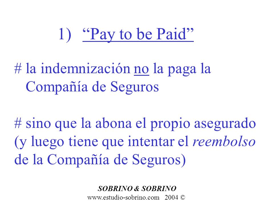 Pay to be Paid # la indemnización no la paga la Compañía de Seguros