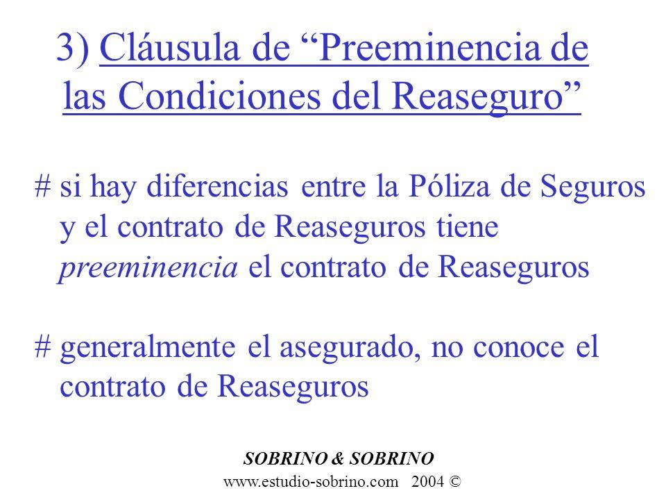 3) Cláusula de Preeminencia de las Condiciones del Reaseguro