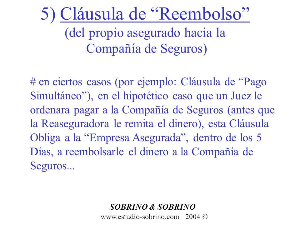 5) Cláusula de Reembolso (del propio asegurado hacia la Compañía de Seguros)