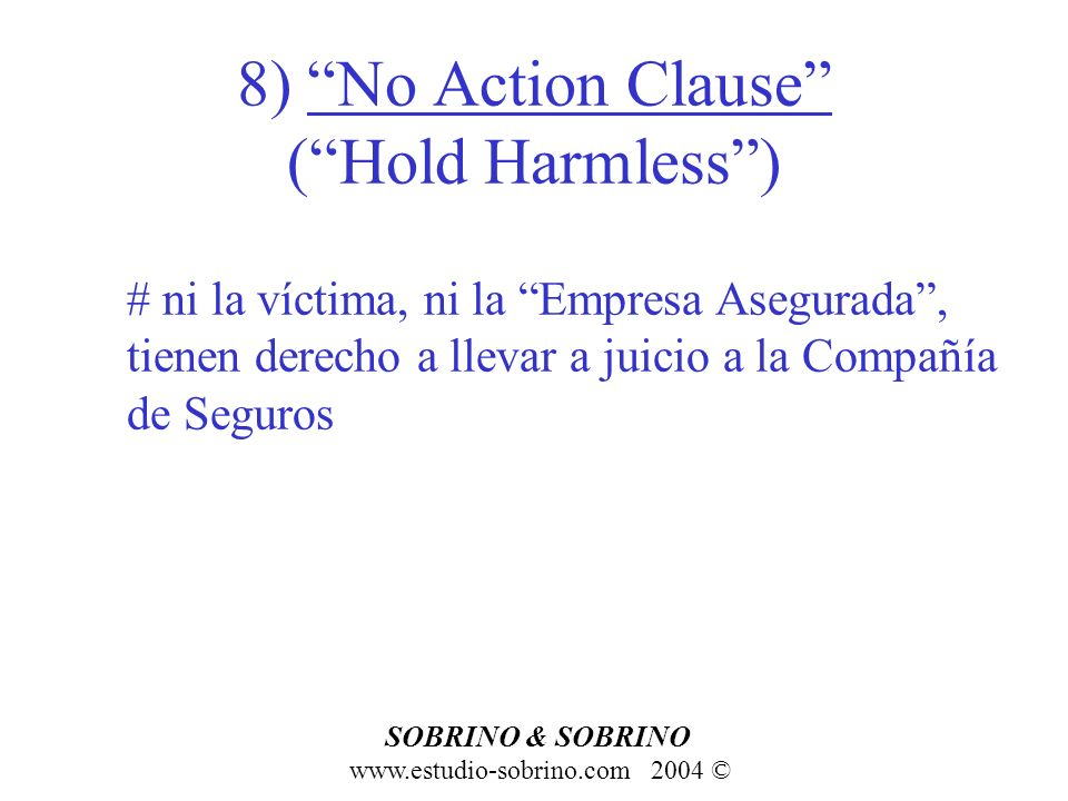 8) No Action Clause ( Hold Harmless )