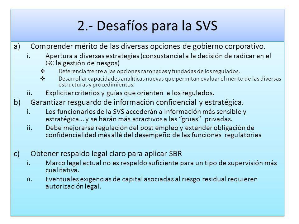 2.- Desafíos para la SVS Comprender mérito de las diversas opciones de gobierno corporativo.