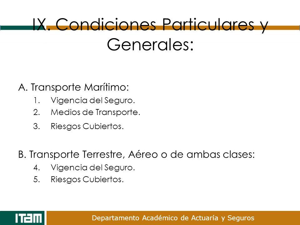 IX. Condiciones Particulares y Generales: