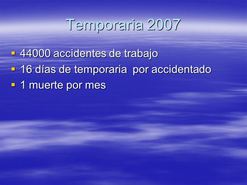 Temporaria 2007 44000 accidentes de trabajo