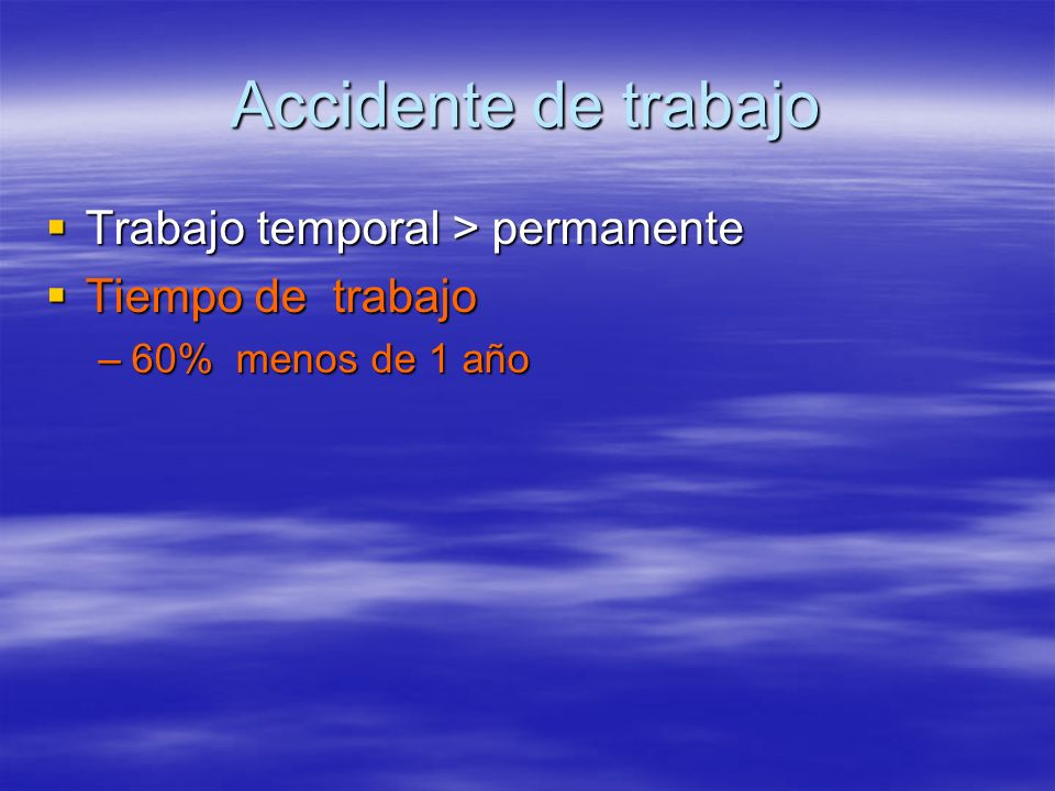 Accidente de trabajo Trabajo temporal > permanente