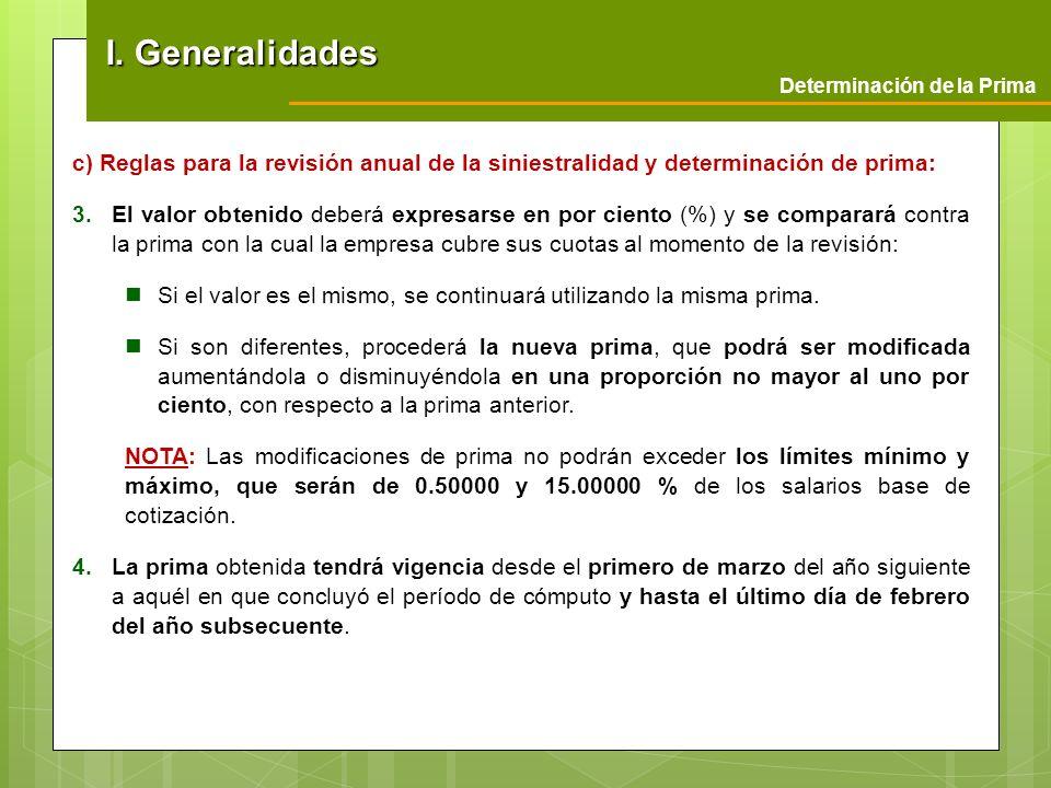 I. Generalidades Determinación de la Prima. c) Reglas para la revisión anual de la siniestralidad y determinación de prima:
