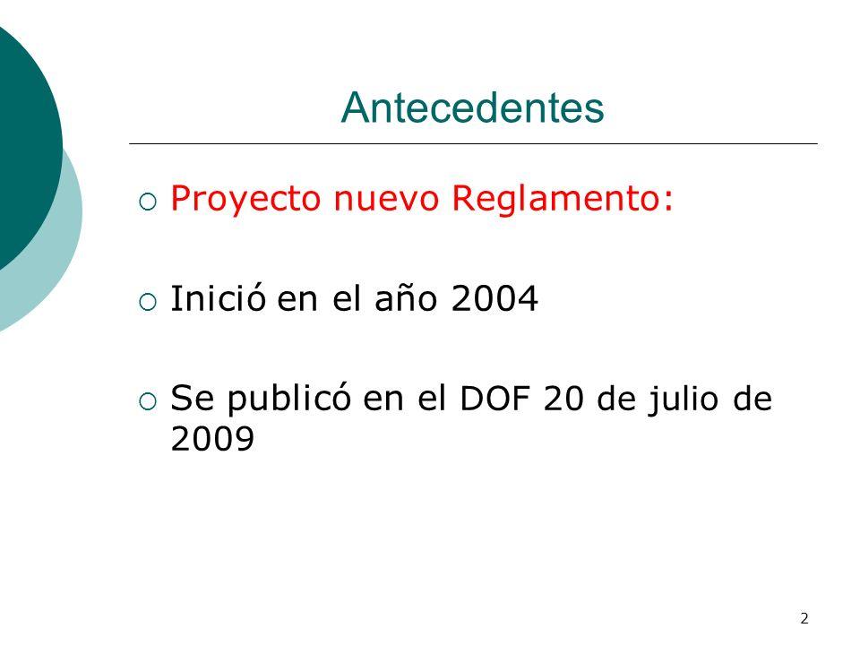 Antecedentes Proyecto nuevo Reglamento: Inició en el año 2004