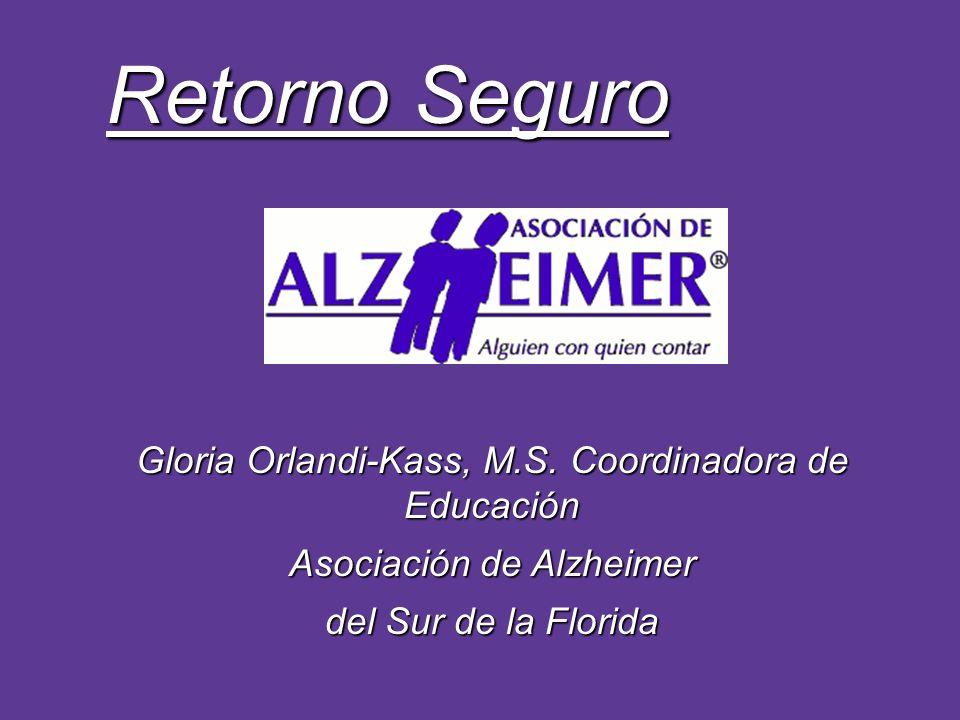 Retorno Seguro Gloria Orlandi-Kass, M.S. Coordinadora de Educación